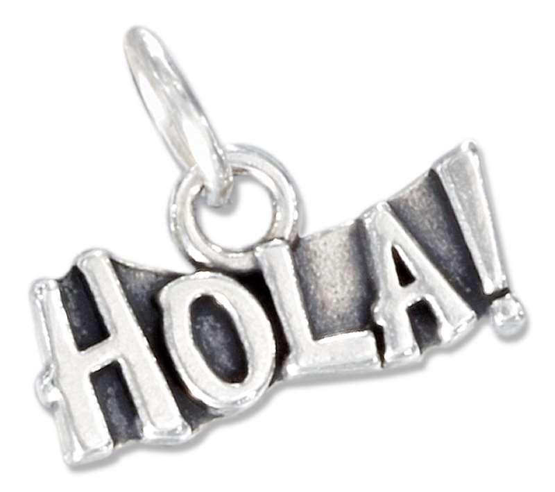 """HOLA!"" Hello In Spanish Message Word Charm"